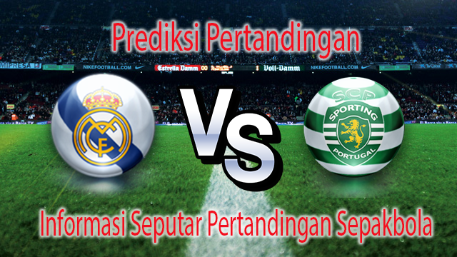 Perkiraan Real Madrid vs Sporting CP